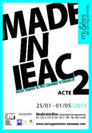 Made in IEAC Acte 2 - 2013